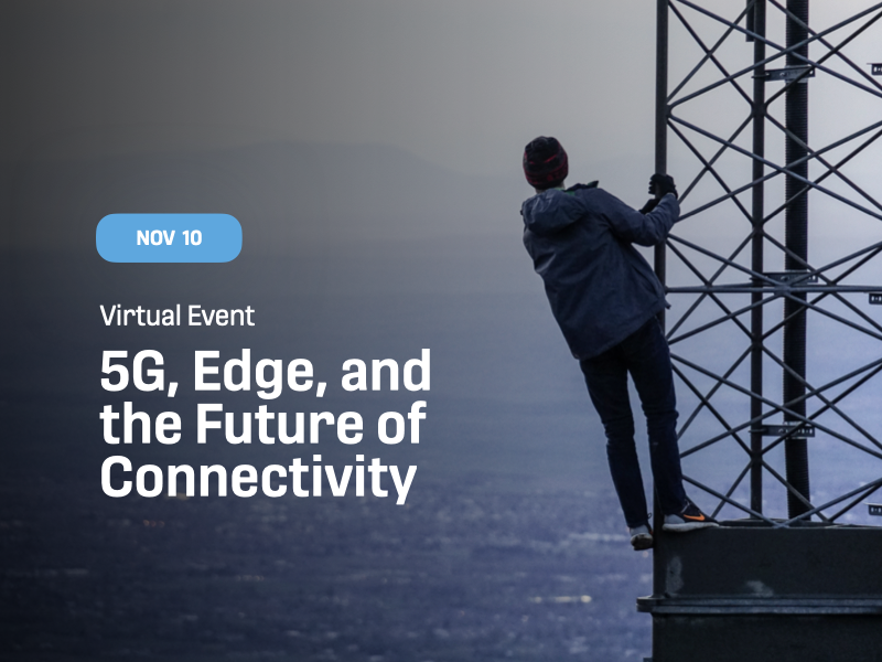 5G, Edge, and the Future of Connectivity