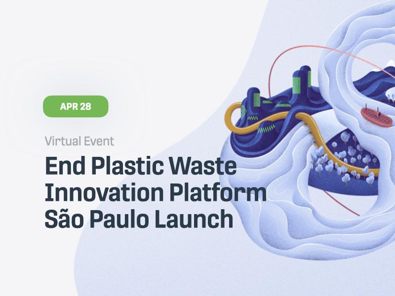 End Plastic Waste Innovation Platform - São Paulo Launch