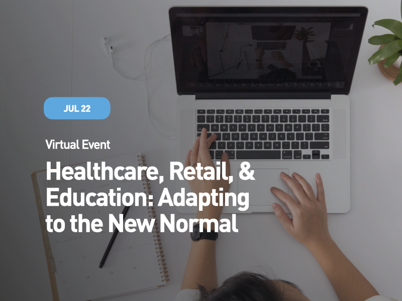 Healthcare, Retail, & Education: Adapting to the New Normal