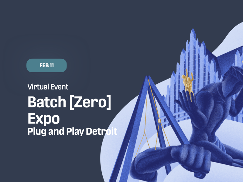 Batch [Zero] Expo Day - Plug and Play Detroit