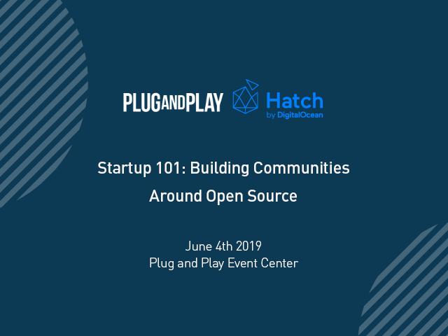 Startup 101: Building Communities Around Open Source