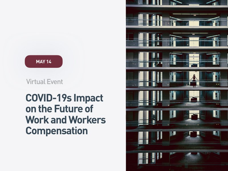 COVID-19s Impact on the Future of Work and Workers Compensation