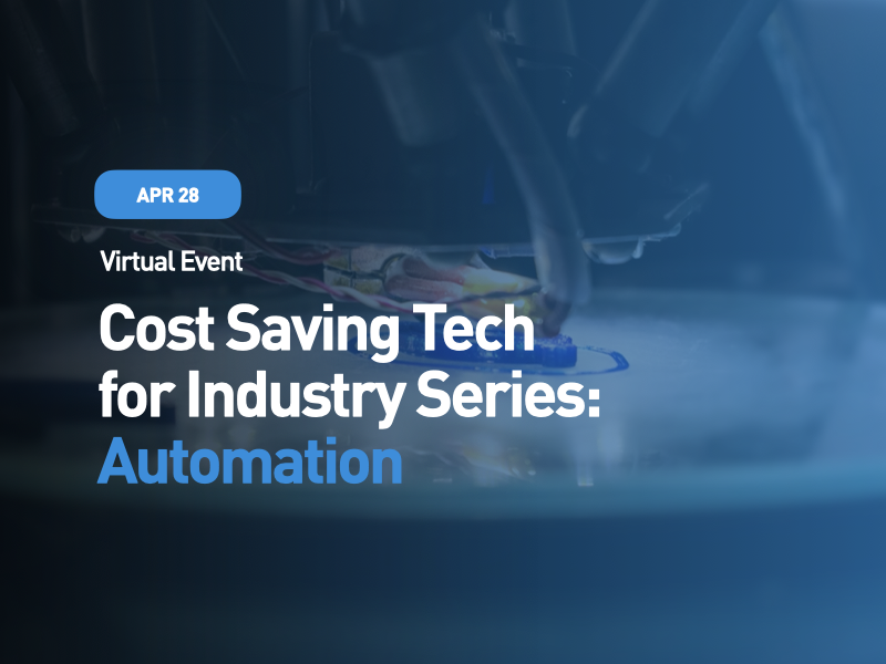 Cost Saving Tech for Industry Series: Automation