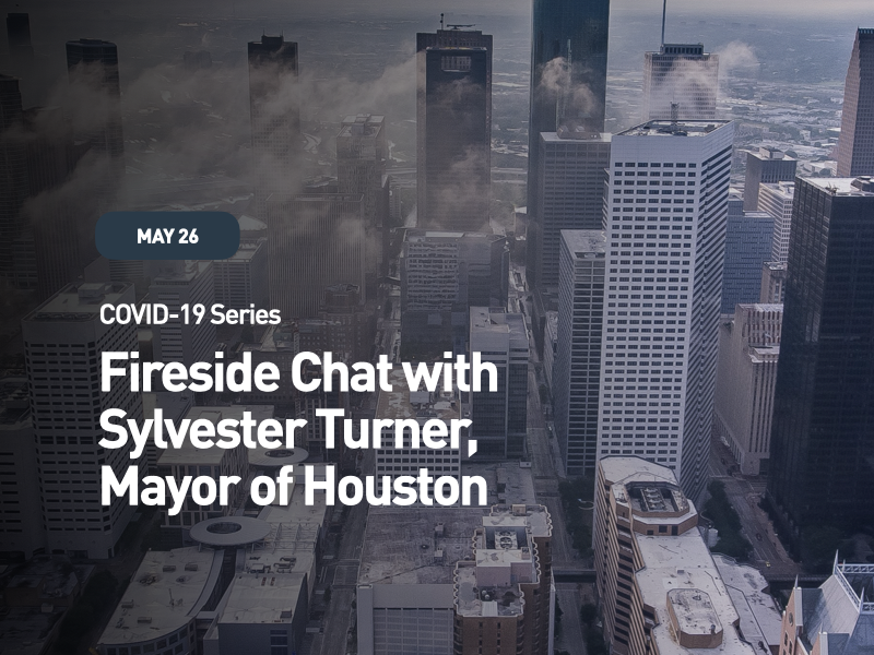 COVID-19 Series: Fireside Chat with Sylvester Turner, Mayor of Houston