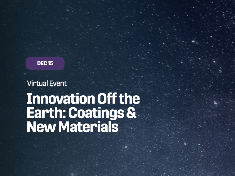 Innovation Off the Earth: Coatings & New Materials