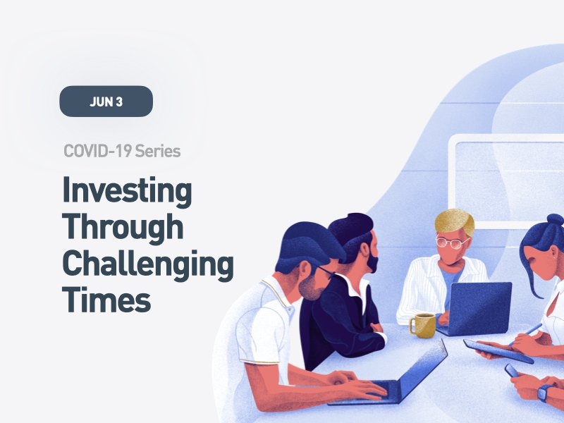 COVID-19 Series: Investing Through Challenging Times