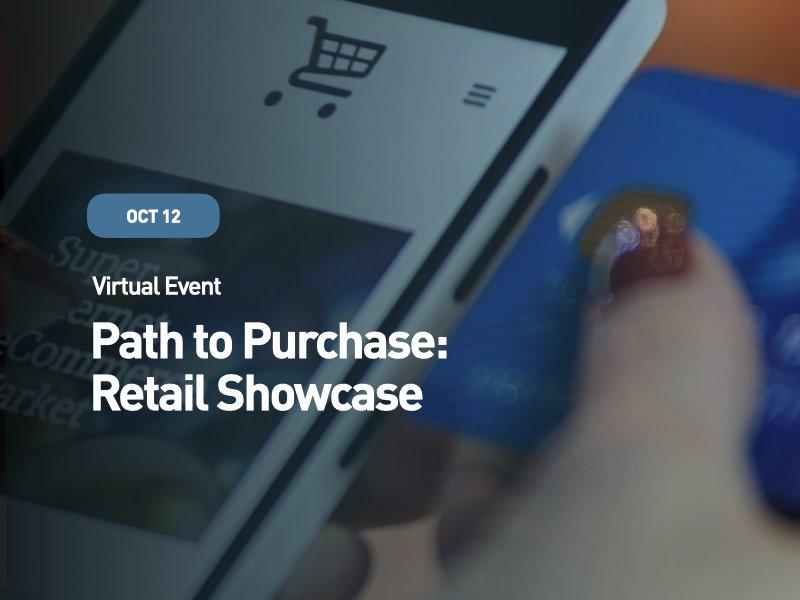 Path to Purchase: Retail Showcase