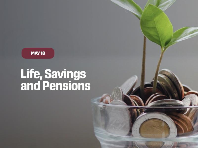 Life, Savings and Pensions