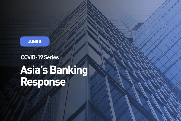 COVID-19 Series: Asia's Banking Response
