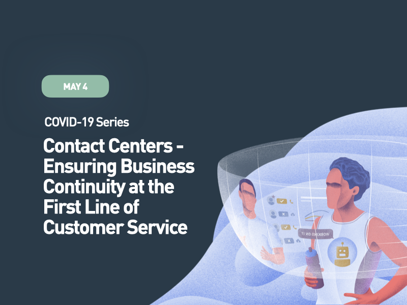 COVID-19 Series: Contact Centers - Ensuring Business Continuity at the First Line of Customer Service