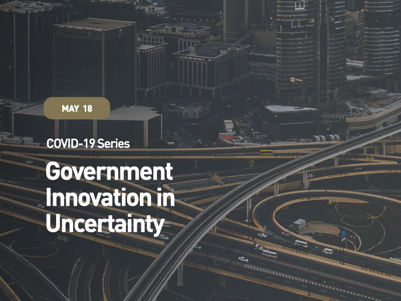 COVID-19 Series:  Government Innovation in Uncertainty