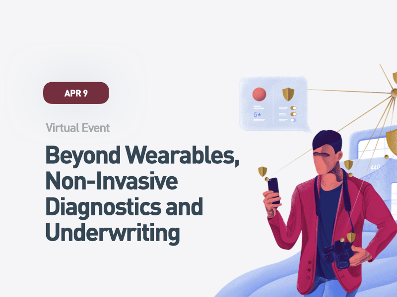 Beyond Wearables, Non-Invasive Diagnostics and Underwriting