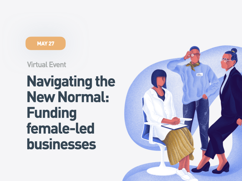 Navigating the New Normal:  Funding female-led businesses