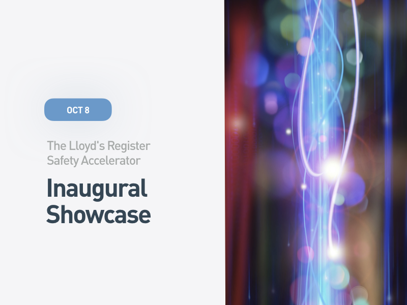The Lloyd's Register Safety Accelerator Inaugural Showcase