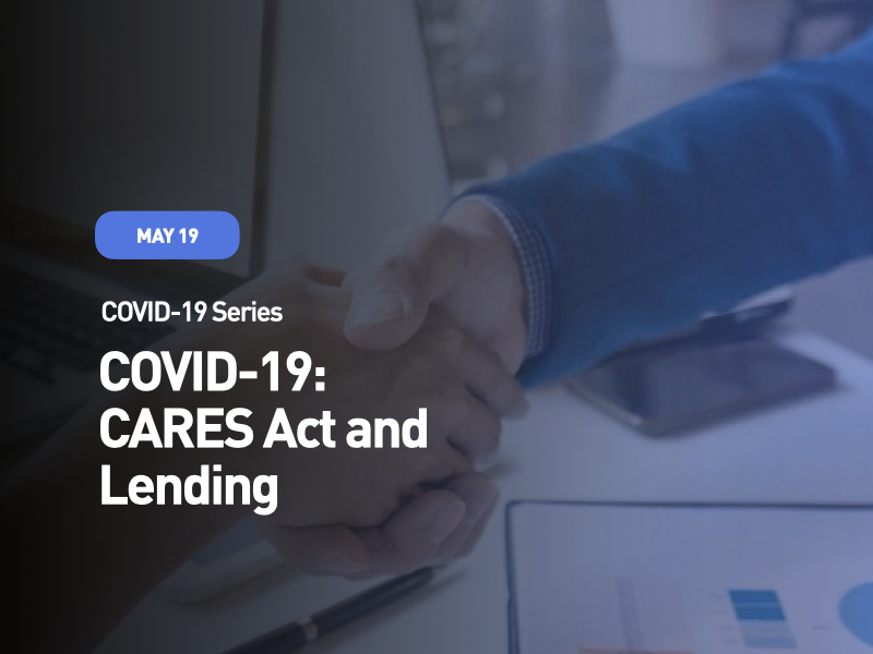 COVID-19, CARES Act and Lending