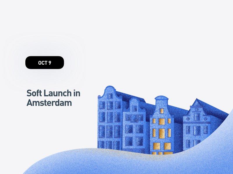 Soft Launch in Amsterdam