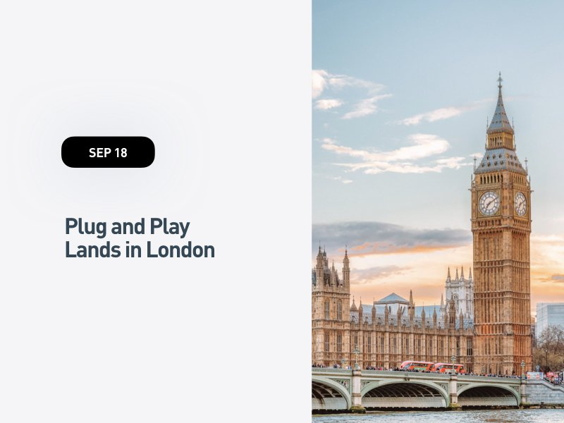 Plug and Play Lands in London