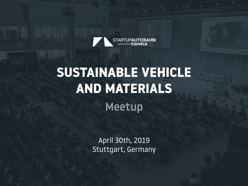 "Meetup ""Sustainable Vehicle & Materials"" – STARTUP AUTOBAHN"