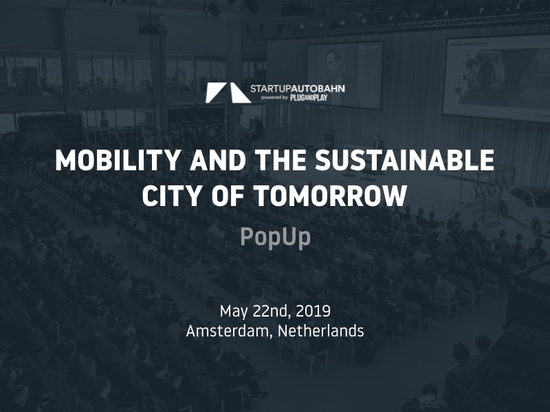 """Pop Up """"Mobility and the Sustainable City of Tomorrow"""" – STARTUP AUTOBAHN"""