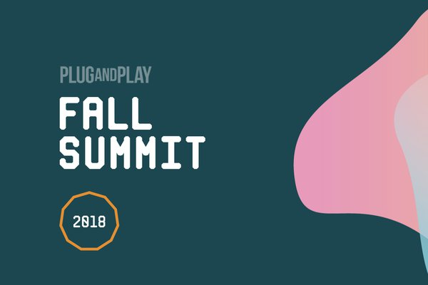 Plug and Play Fall Summit 2018