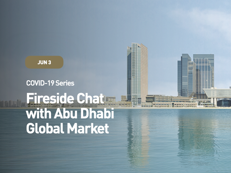 COVID-19 Series: Fireside Chat with Abu Dhabi Global Market