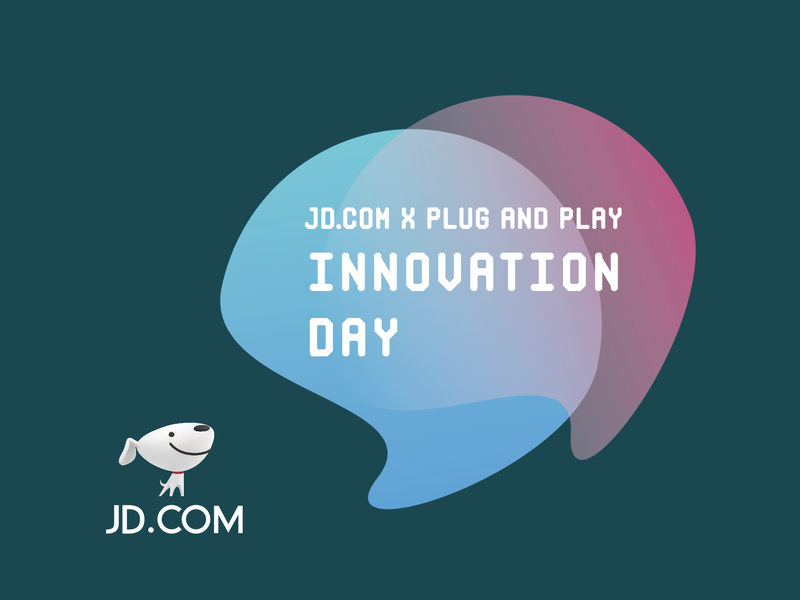 JD.COM x Plug and Play Innovation Day
