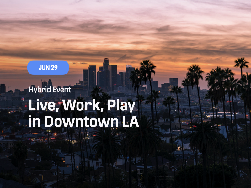 Live, Work, Play in Downtown LA