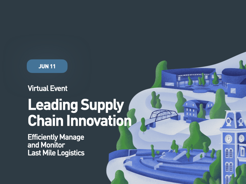 Leading Supply Chain Innovation: Efficiently Manage and Monitor Last Mile Logistics