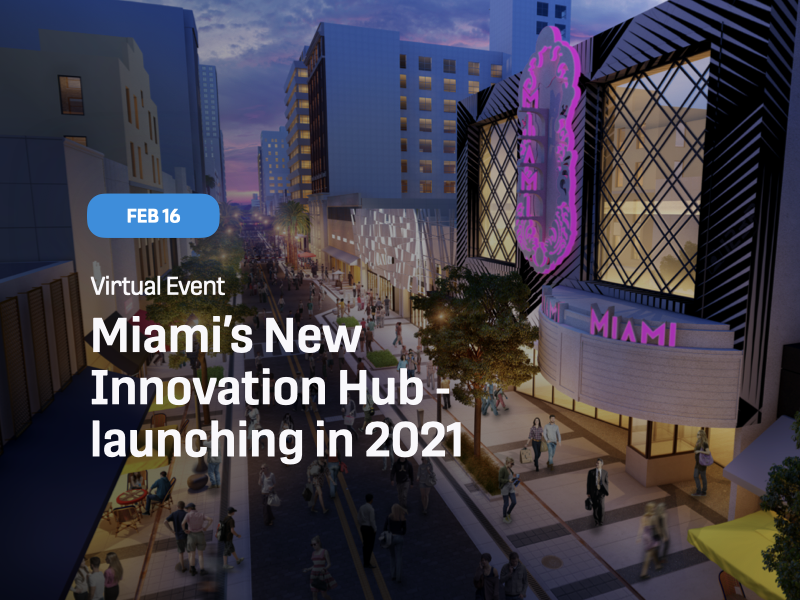 Miami's New Innovation Hub - launching in 2021