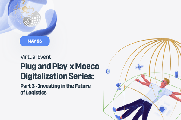 Plug and Play  x Moeco Digitalization Series:  Part 3 - Investing in the Future of Logistics_ web.001.png