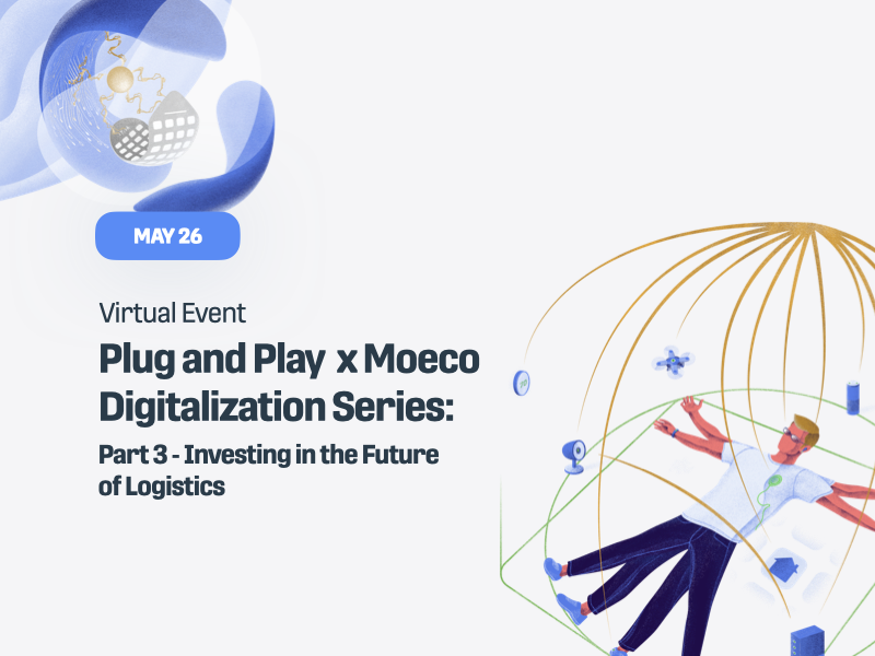 Plug and Play x Moeco Digitalization Series