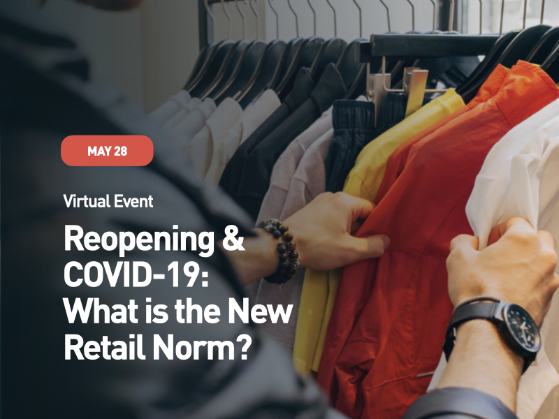 Reopening & COVID-19: What is the New Retail Norm?