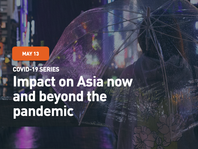 COVID-19 Series: Impact on Asia now and beyond the pandemic