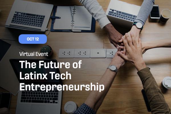 The Future of Latinx Tech Entrepreneurship_web.001.png