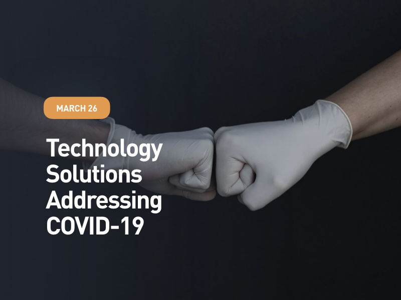 Technology Solutions Addressing COVID-19