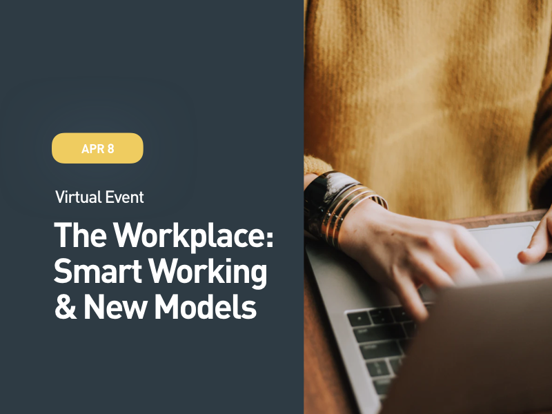 The Workplace: Smart Working & New Models