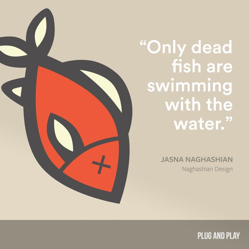 Jasna Naghashian entrepreneur quote