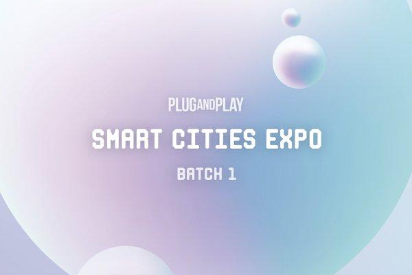 Plug and Play Smart Cities EXPO Batch 1 Paris