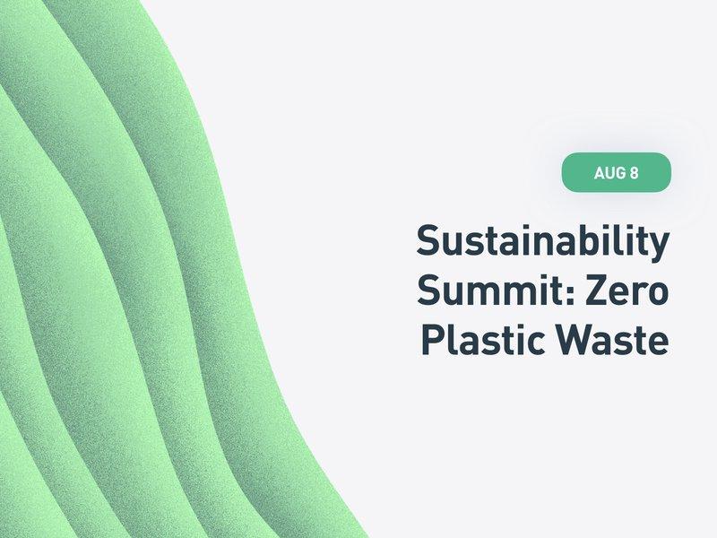 Sustainability Summit: Zero Plastic Waste